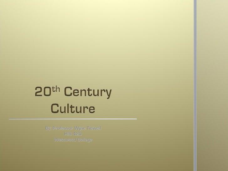 (Week1.0) 20th century culture
