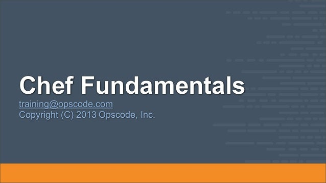 Chef Fundamentals Training Series Module 1: Overview of Chef