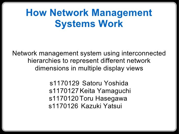 How Network Management Systems Work <ul><ul><li>Network management system using interconnected hierarchies to represent di...