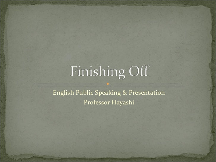 English Public Speaking & Presentation Professor Hayashi