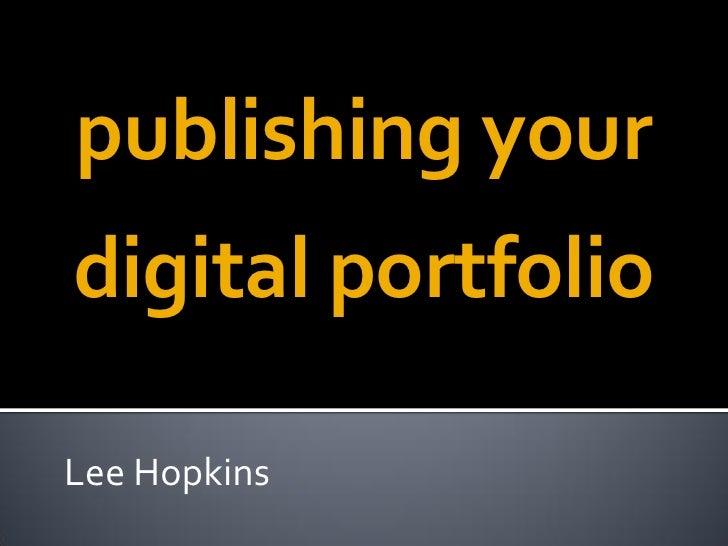 publishing your digital portfolio  Lee Hopkins