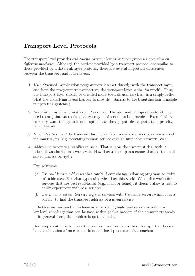 Transport Level ProtocolsThe transport level provides end-to-end communication between processes executing ondifferent mach...