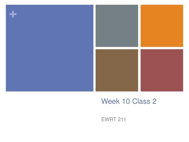 +    Week 10 Class 2    EWRT 211