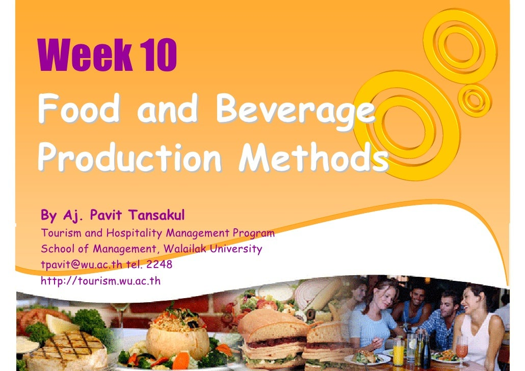 Week 10 Food and Beverage Production Methods By Aj. Pavit Tansakul Tourism and Hospitality Management Program School of Ma...