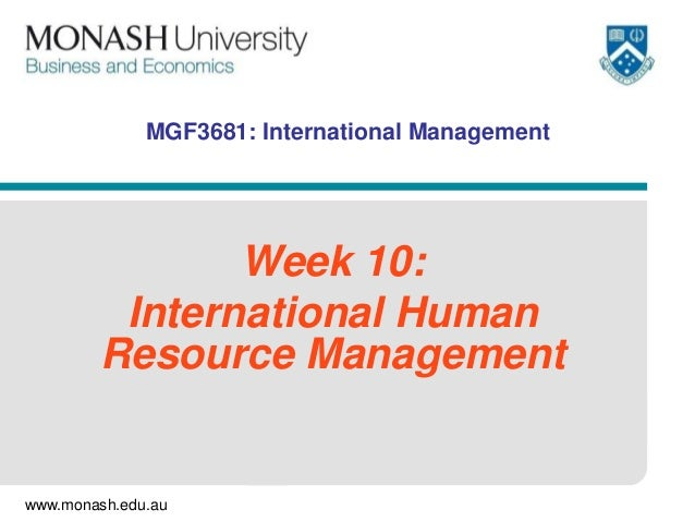 MGF3681: International Management  Week 10: International Human Resource Management  www.monash.edu.au
