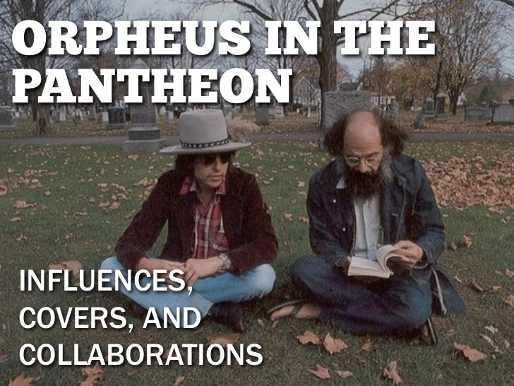 ORPHEUS IN THEPANTHEONINFLUENCES,COVERS, ANDCOLLABORATIONS