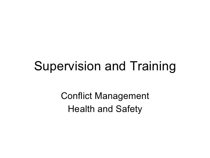 Supervision and Training Conflict Management Health and Safety