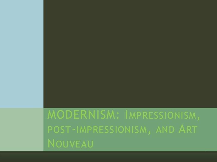 Week 11.moderism through art nouveau overview