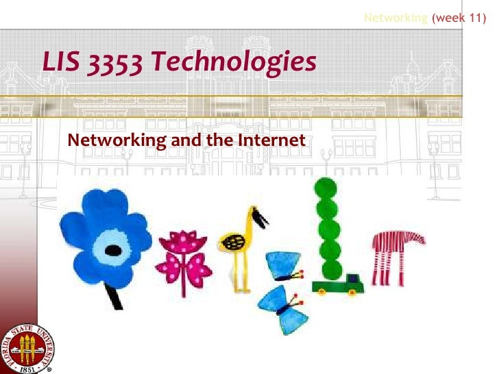 Networking (week 11)LIS 3353 Technologies Networking and the Internet