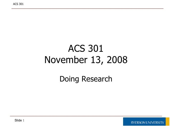 ACS 301 November 13, 2008 Doing Research