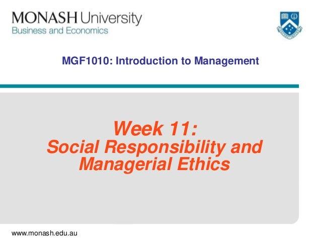 www.monash.edu.auMGF1010: Introduction to ManagementWeek 11:Social Responsibility andManagerial Ethics