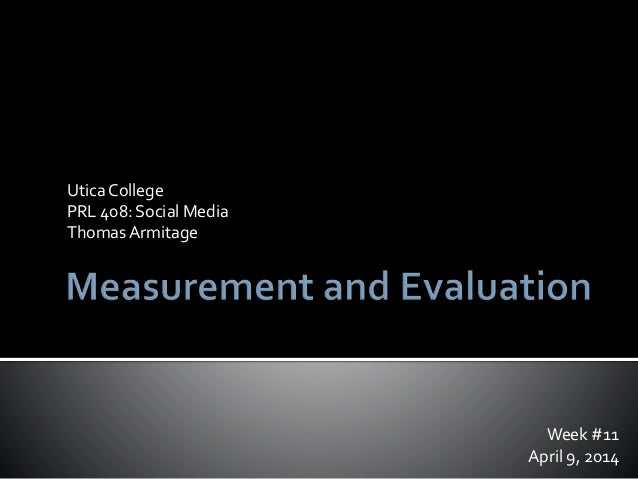 Measurement and Evaluation of a Social Media Campaign