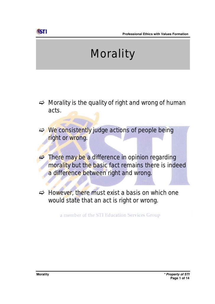 Professional Ethics with Values Formation                   Morality c Morality is the quality of right and wrong of human...