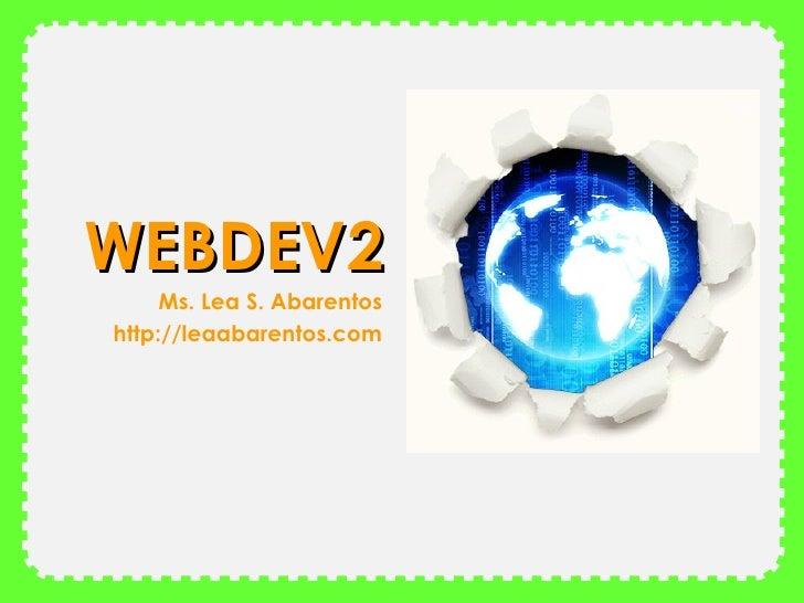 WEBDEV2      Ms. Lea S. Abarentos http://leaabarentos.com