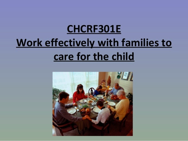 CHCRF301E Work effectively with families to care for the child