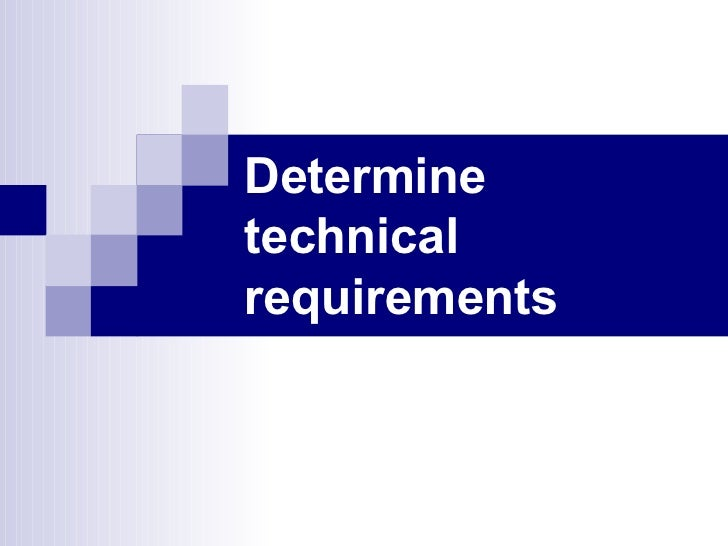 Determine technical requirements