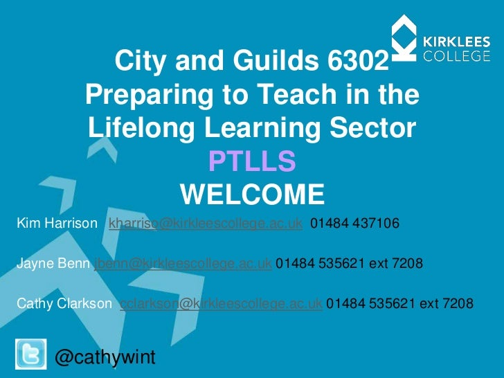 City and Guilds 6302          Preparing to Teach in the          Lifelong Learning Sector                   PTLLS         ...