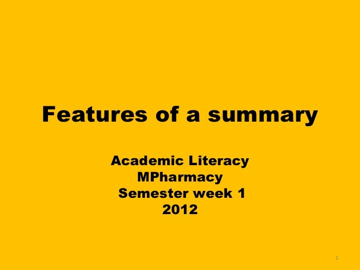 Features of a summary     Academic Literacy        MPharmacy     Semester week 1          2012                         1