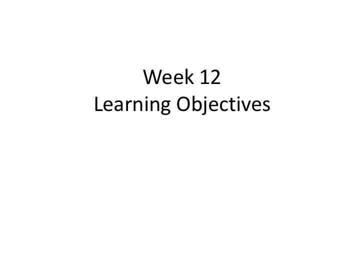Week 12Learning Objectives