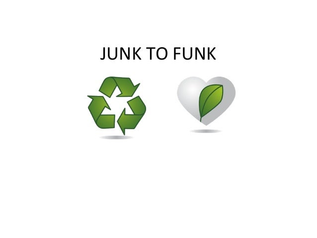 Junk to Funk Ideas