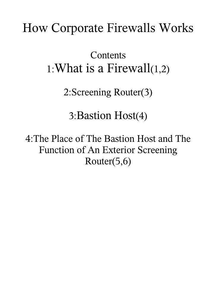 How Corporate Firewalls Works                 Contents     1:What    is a Firewall(1,2)          2:Screening Router(3)    ...