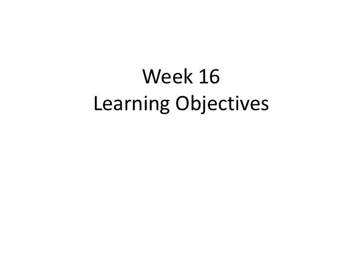 Week 16 & 17 learning objectives