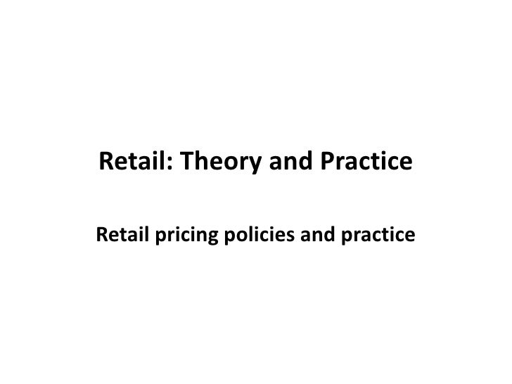 Retail: Theory and Practice<br />Retail pricing policies and practice<br />
