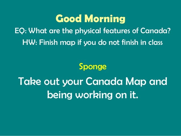 Week 19  day 1- unit 5- canada physical features