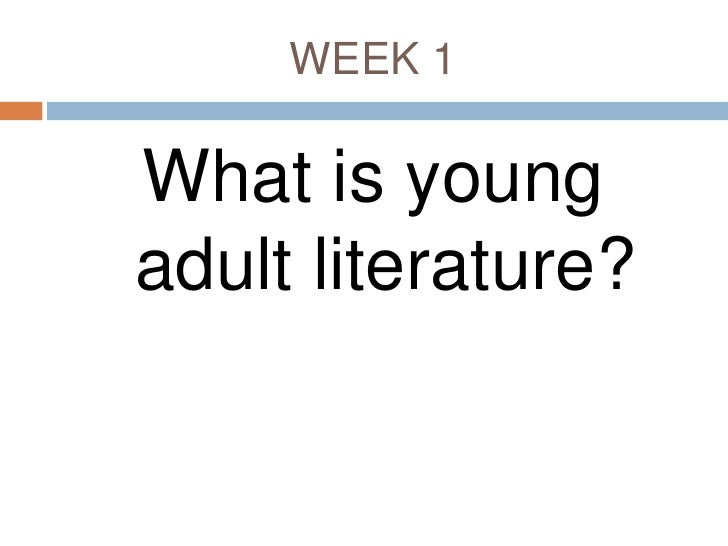 Week 1 and week 2 what is young adult literature