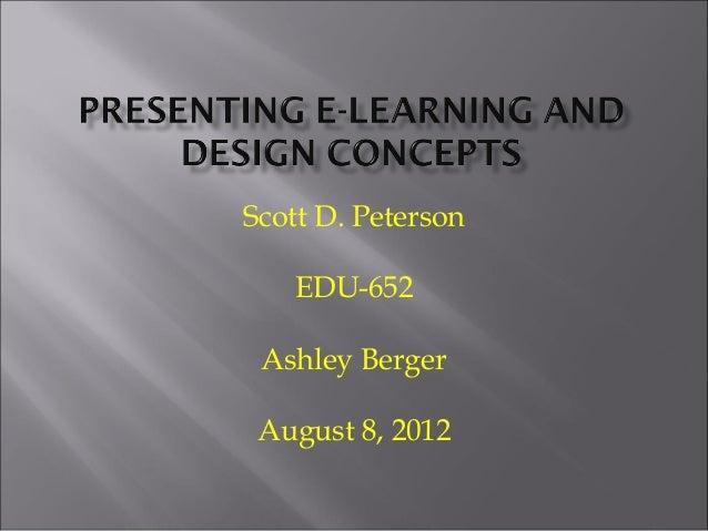 Scott D. Peterson  EDU-652  AshleyBerger  August 8, 2012