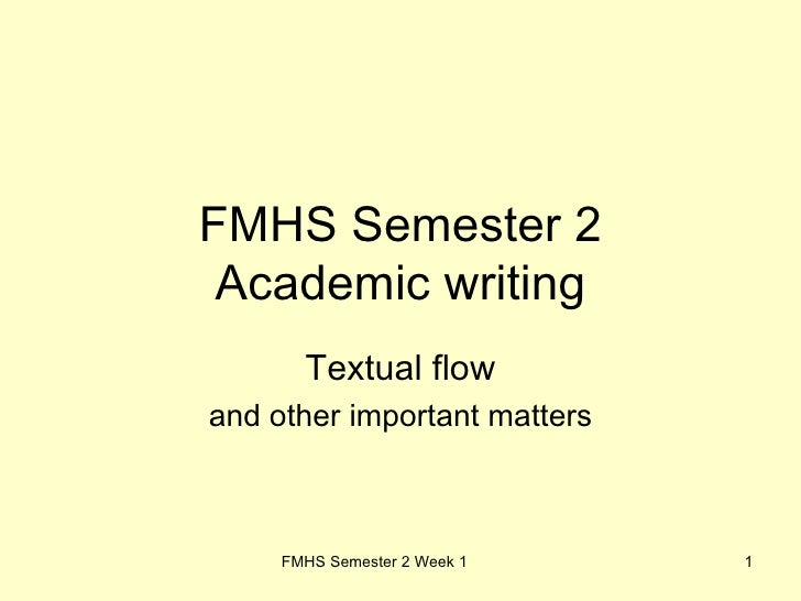 FMHS Semester 2 Academic writing Textual flow and other important matters