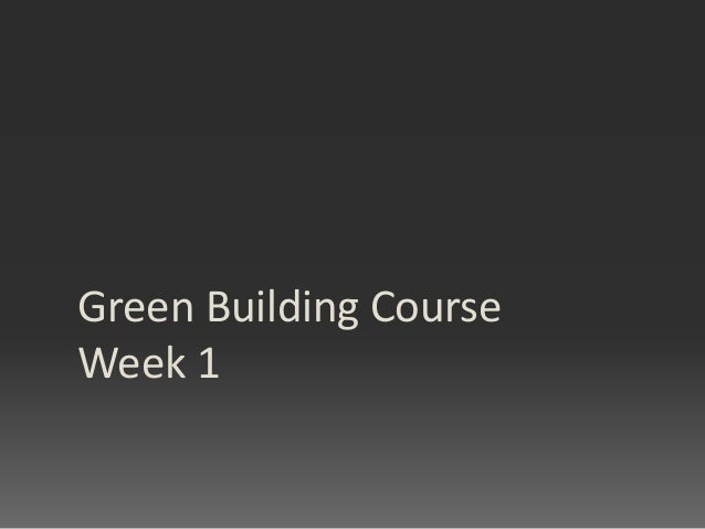 Green Building Course Week 1
