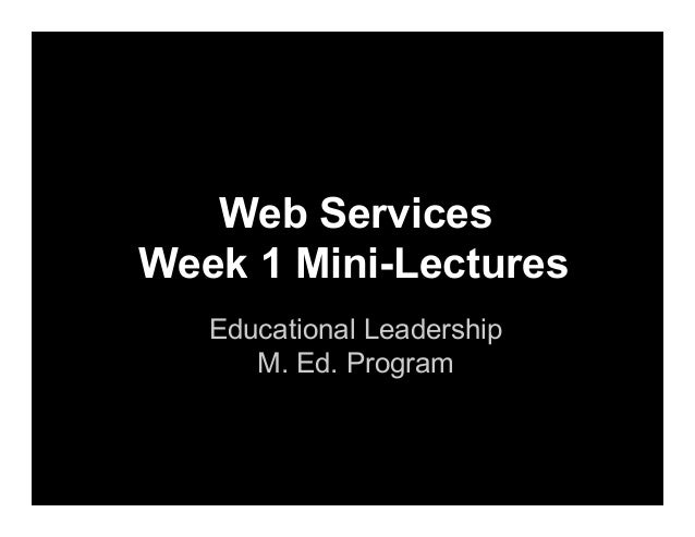 Week 1 Mini-Lectures - Web Services