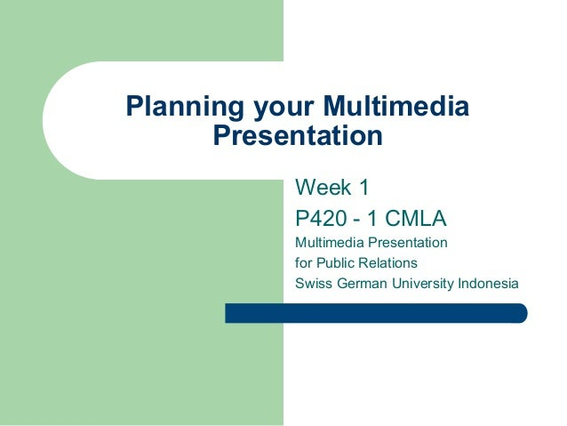 Planning Your Multimedia Presentation