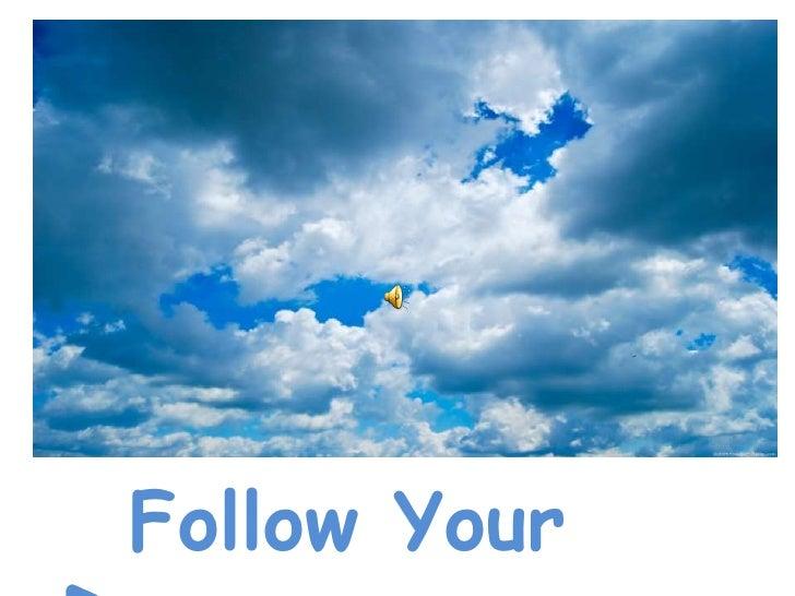 Follow Your