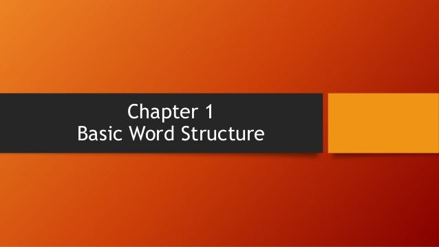 Chapter 1 Basic Word Structure