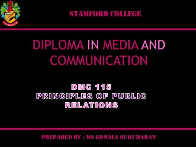 STAMFORD COLLEGE  DIPLOMA IN MEDIA AND COMMUNICATION  PREPARED BY : MS GOMALA SUKUMARAN