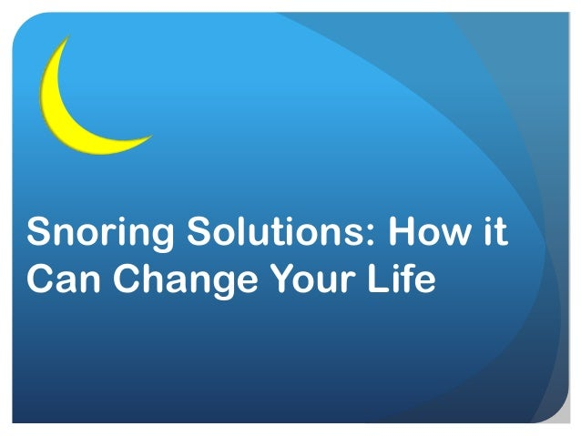 Snoring Solutions: How it Can Change Your Life
