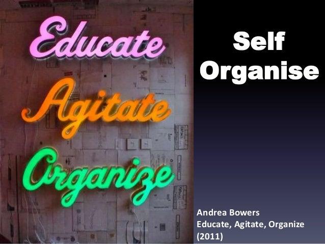 Self-Organise: Educate, Agitate, Organise