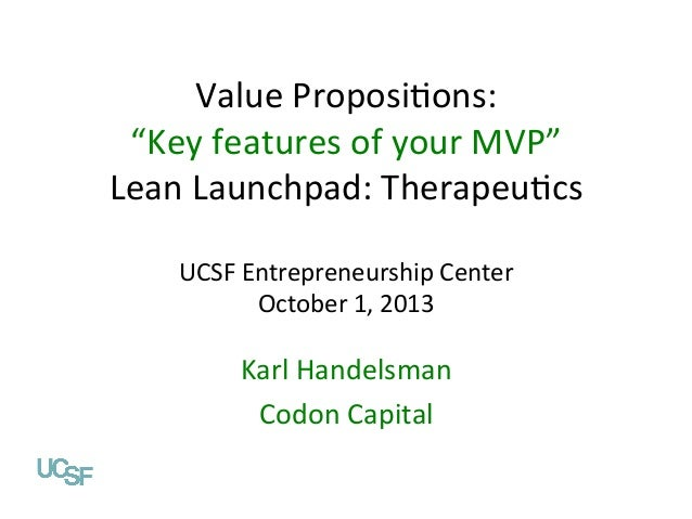"Value	   Proposi-ons:	    ""Key	   features	   of	   your	   MVP""	    Lean	   Launchpad:	   Therapeu-cs	    Value Propositi..."