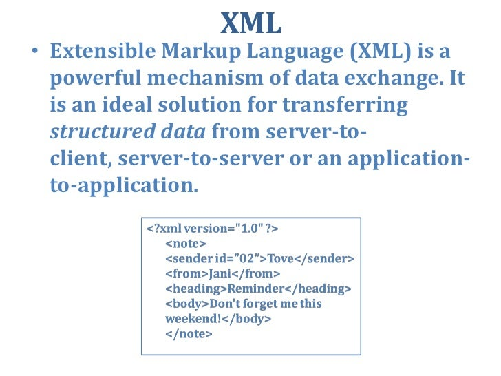 XML<br />Extensible Markup Language (XML) is a powerful mechanism of data exchange. It is an ideal solution for transferri...