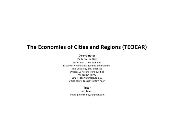 The Economies of Cities and Regions (TEOCAR) Co-ordinator Dr Jennifer Day Lecturer in Urban Planning Faculty of Architectu...