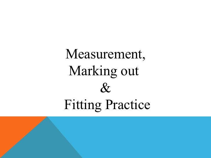 Measurement, Marking out       &Fitting Practice
