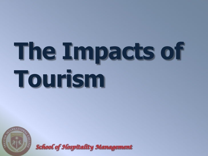 The Impacts ofTourism School of Hospitality Management