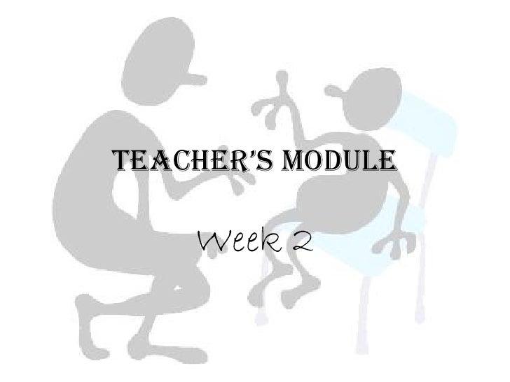 teacher's Module      Week 2