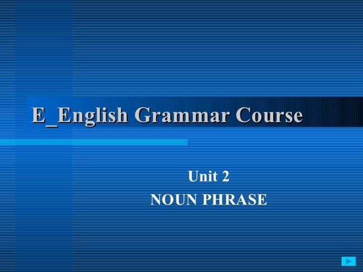 the noun phrase in advertising english «noun phrase» a noun phrase or nominal phrase is a phrase which has a noun as its head word, or which performs the same grammatical function as such a phrase.