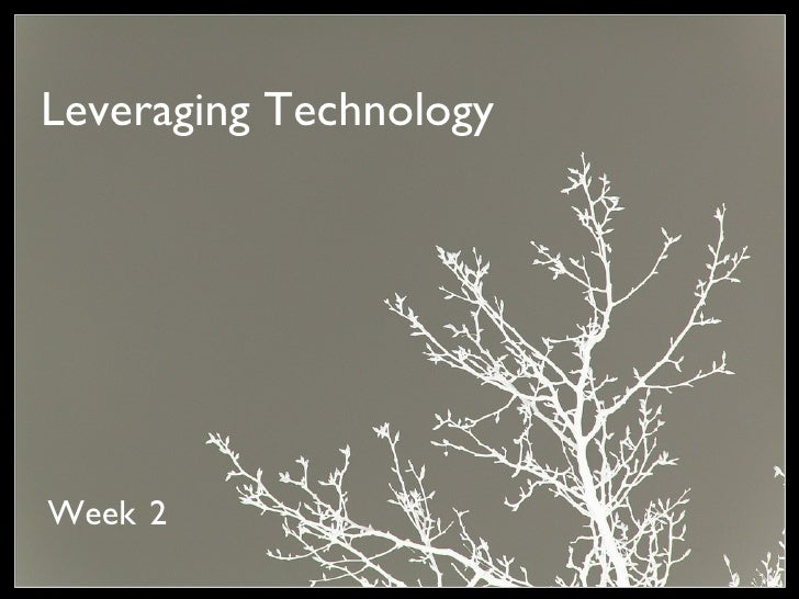 Leveraging Technology Winter 2008 Week 2