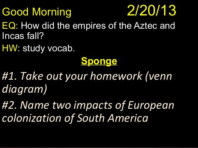 Week 27  day 2- unit 7- fall of aztec and incas