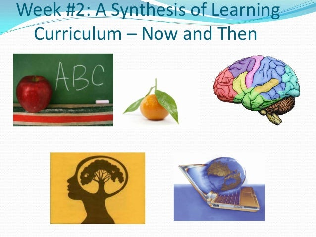 Week #2: A Synthesis of Learning Curriculum – Now and Then