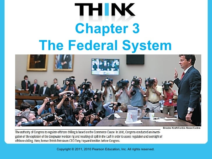 Chapter 3 The Federal System  Copyright © 2011, 2010 Pearson Education, Inc. All rights reserved. Brooks Kraft/Corbis News...